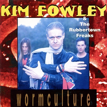 FOWLEY, KIM & The Rubbertown Freaks