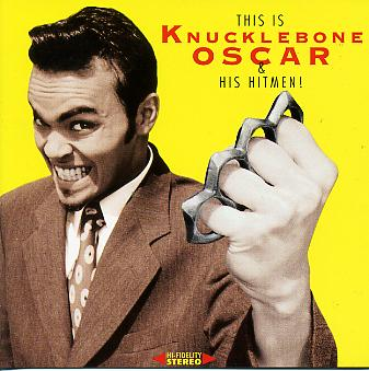 KNUCKLEBONE OSCAR & HIS HITMEN