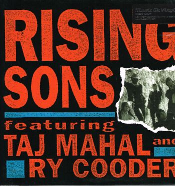 RISING SONS, The - feat. Taj Mahal & Ry Cooder